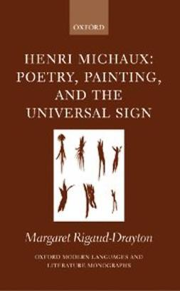Rigaud-Drayton, Margaret - Henri Michaux : Poetry, Painting and the Universal Sign, e-kirja
