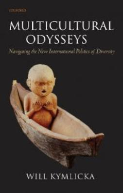 Kymlicka, Will - Multicultural Odysseys : Navigating the New International Politics of Diversity, ebook