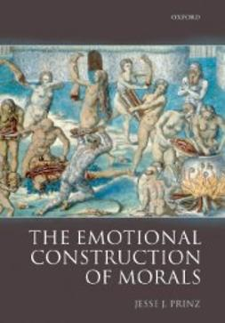 Prinz, Jesse - The Emotional Construction of Morals, ebook