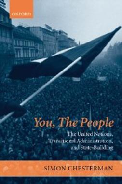 Chesterman, Simon - You, The People: The United Nations, Transitional Administration, and State-Building, ebook