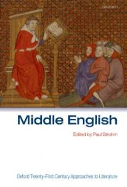 Strohm, Paul - Oxford Twenty-First Century Approaches to Literature: Middle English, e-kirja