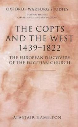 Hamilton, Alastair - The Copts and the West, 1439-1822 : The European Discovery of the Egyptian Church, e-bok