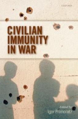 Primoratz, Igor - Civilian Immunity in War, ebook