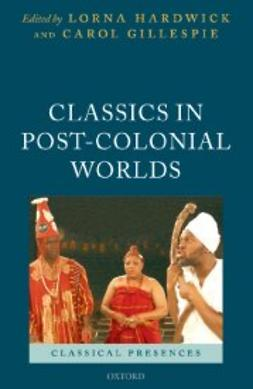 Gillespie, Carol - Classics in Post-Colonial Worlds, ebook