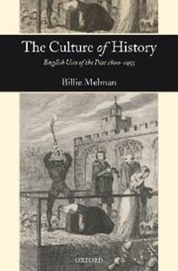 - The Culture of History : English Uses of the Past 1800-1953, ebook