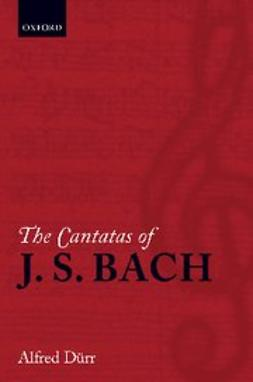 - The Cantatas of J. S. Bach : With their librettos in German-English parallel text, e-kirja
