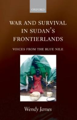 James, Wendy - War and Survival in Sudan's Frontierlands: Voices from the Blue Nile, ebook