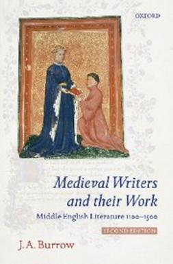 Burrow, J. A. - Medieval Writers and their Work : Middle English Literature 1100-1500, e-bok