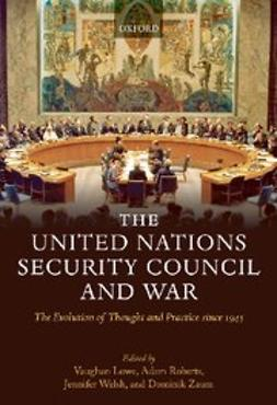 , Adam Roberts - The United Nations Security Council and War : The Evolution of Thought and Practice since 1945, ebook
