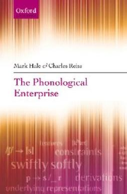 Hale, Mark - The Phonological Enterprise, e-bok