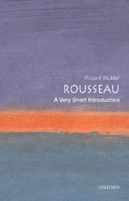 Wokler, Robert - Rousseau: A Very Short Introduction, e-bok
