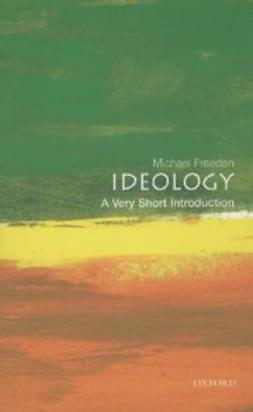Freeden, Michael - Ideology : A Very Short Introduction, ebook