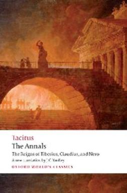 , Cornelius Tacitus - The Annals : The Reigns of Tiberius, Claudius, and Nero, ebook