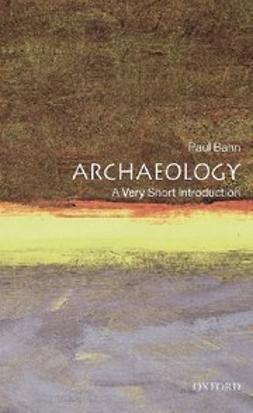 , Paul Bahn - Archaeology: A Very Short Introduction, ebook