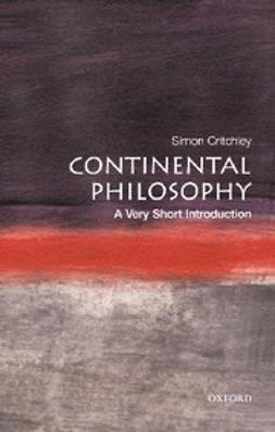 Critchley, Simon - Continental Philosophy: A Very Short Introduction, e-bok