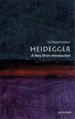 Inwood, Michael - Heidegger: A Very Short Introduction, ebook