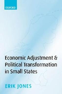 Jones, Erik - Economic Adjustment and Political Transformation in Small States, ebook