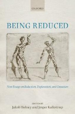Hohwy, Jakob - Being Reduced : New Essays on Reduction, Explanation, and Causation, ebook