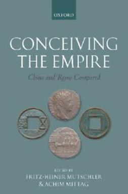 , Mittag, Achim - Conceiving the Empire : China and Rome Compared, ebook