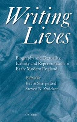 , Kevin Sharpe - Writing Lives : Biography and Textuality, Identity and Representation in Early Modern England, e-kirja