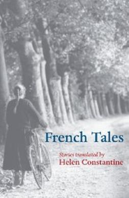 Constantine, Helen - French Tales, ebook