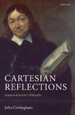 Cottingham, John - Cartesian Reflections : Essays on Descartes's Philosophy, e-kirja
