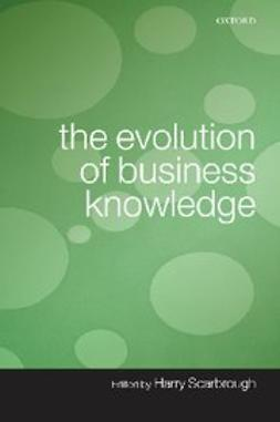 Scarbrough, Harry - The Evolution of Business Knowledge, ebook