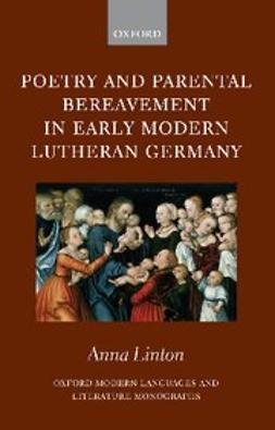 Linton, Anna - Poetry and Parental Bereavement in Early Modern Lutheran Germany, e-bok