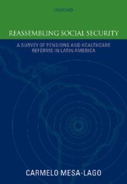 Mesa-Lago, Carmelo - Reassembling Social Security : A Survey of Pensions and Health Care Reforms in Latin America, ebook