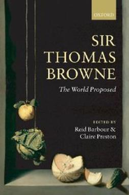 , Reid Barbour - Sir Thomas Browne : The World Proposed, e-kirja
