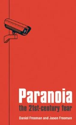 Freeman, Daniel - Paranoia : The 21st Century Fear, ebook