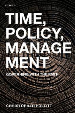Pollitt, Christopher - Time, Policy, Management : Governing with the Past, ebook