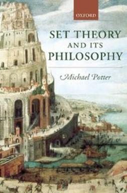 Potter, Michael - Set Theory and its Philosophy : A Critical Introduction, ebook