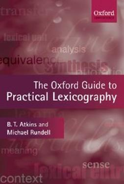 , B. T. Sue Atkins - The Oxford Guide to Practical Lexicography, ebook