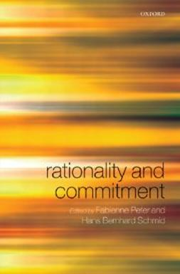 , Fabienne Peter - Rationality and Commitment, e-bok