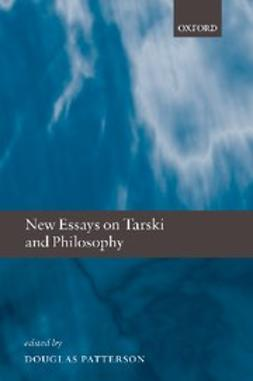 Patterson, Douglas - New Essays on Tarski and Philosophy, e-bok