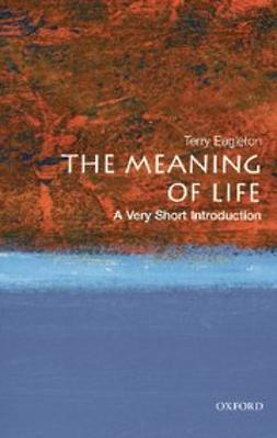 Eagleton, Terry - The Meaning of Life: A Very Short Introduction, ebook
