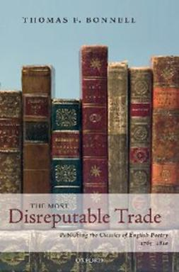 - The Most Disreputable Trade : Publishing the Classics of English Poetry 1765-1810, ebook