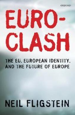 Euroclash : The EU, European Identity, and the Future of Europe