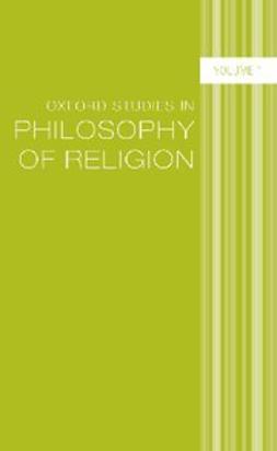 Oxford Studies in Philosophy of Religion : Volume 1