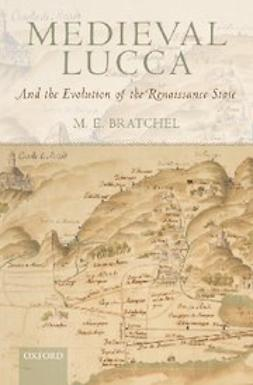 Bratchel, M. E. - Medieval Lucca : And the Evolution of the Renaissance State, e-bok