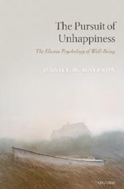 , Haybron, Daniel - The Pursuit of Unhappiness : The Elusive Psychology of Well-Being, e-kirja