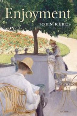 Kekes, John - Enjoyment : The Moral Significance of Styles of Life, ebook
