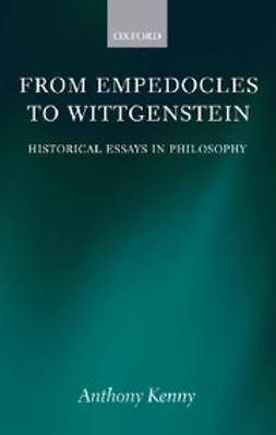 Kenny, Anthony - From Empedocles to Wittgenstein : Historical Essays in Philosophy, e-bok