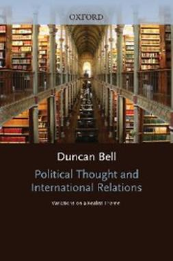 Bell, Duncan - Political Thought and International Relations : Variations on a Realist Theme, ebook