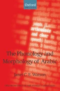 Watson, Janet C. E. - The Phonology and Morphology of Arabic, e-bok