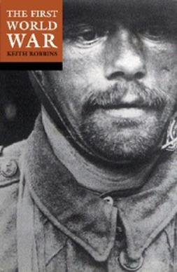 Robbins, Professor Keith - The First World War, ebook