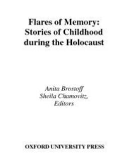 Brostoff, Anita - Flares of Memory : Stories of Childhood During the Holocaust, ebook