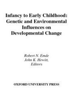 Emde, Robert N. - Infancy to Early Childhood : Genetic and Environmental Influences on Developmental Change, ebook