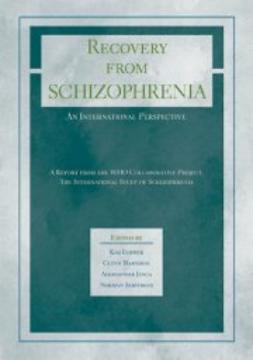 Harrison, Glynn - Recovery from Schizophrenia: An International Perspective : A Report from the WHO Collaborative Project, the International Study of Schizophrenia, ebook